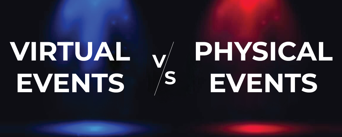 Physical Events VS Virtual Events